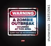 funny grunge zombie outbreak... | Shutterstock .eps vector #263515061