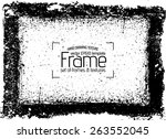 grunge frame   abstract texture.... | Shutterstock .eps vector #263552045