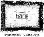 grunge frame   abstract texture.... | Shutterstock .eps vector #263552045