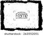 grunge frame   abstract texture.... | Shutterstock .eps vector #263552051