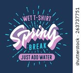 Spring break - wet t shirt. Vintage funny girl tee graphics. Hand lettered retro fashion typographic design. Old school authentic apparel print. Vector sun rays. Beautiful color scheme.