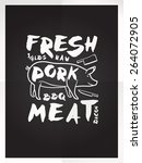 fresh pork meat hand drawn... | Shutterstock .eps vector #264072905