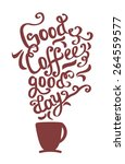 hand drawn coffee poster. quote ... | Shutterstock .eps vector #264559577