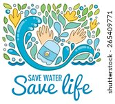 save water   save life. hand... | Shutterstock .eps vector #265409771