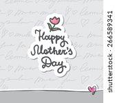 happy mothers day  handwritten... | Shutterstock . vector #266589341