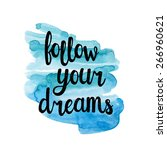 follow your dreams  hand drawn... | Shutterstock .eps vector #266960621