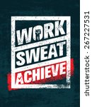 work. sweat. achieve. workout... | Shutterstock .eps vector #267227531