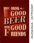 Drink Good Beer With Good...