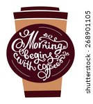 hand drawn coffee poster. quote ...   Shutterstock .eps vector #268901105
