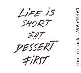 handwritten phrase life is... | Shutterstock .eps vector #269544461