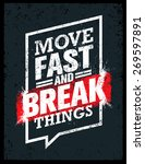 move fast and break things.... | Shutterstock .eps vector #269597891