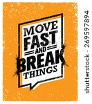 move fast and break things.... | Shutterstock .eps vector #269597894
