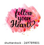 Follow Your Heart.  Hand Drawn...