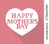 happy mothers day heart over... | Shutterstock .eps vector #270063989
