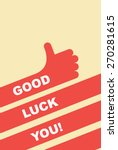 good luck you. greeting card.... | Shutterstock .eps vector #270281615