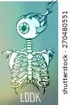 human skeleton. creative quote... | Shutterstock .eps vector #270480551
