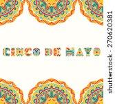 cinco de mayo card with bright... | Shutterstock .eps vector #270620381