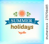 summer colorful sign summer... | Shutterstock .eps vector #270706685