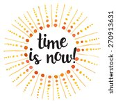 time is now  hand drawn... | Shutterstock .eps vector #270913631