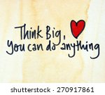 think big you can do anything | Shutterstock . vector #270917861