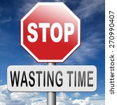 Stop Wasting Time Dont Lose Or...