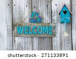 Antique Teal Blue Welcome Sign...