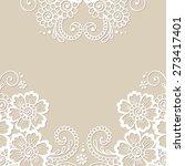 white flower frame  lace... | Shutterstock .eps vector #273417401