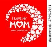 i love my mom. happy mothers... | Shutterstock .eps vector #274410941