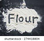 word flour written on flour on... | Shutterstock . vector #274418804