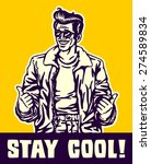 stay cool  dude in leather... | Shutterstock .eps vector #274589834