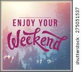 inspirational typographic quote ...   Shutterstock . vector #275051537