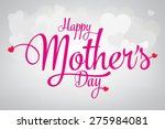 happy mothers's day... | Shutterstock .eps vector #275984081