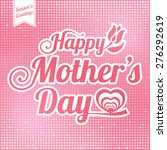 vintage happy mothers's day... | Shutterstock .eps vector #276292619
