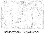grunge texture.distress texture....   Shutterstock .eps vector #276389921