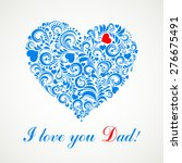 i love you dad. greeting card.... | Shutterstock .eps vector #276675491