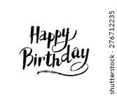 happy birthday  hand lettering  ... | Shutterstock .eps vector #276712235