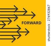 move forward concept. arrows... | Shutterstock .eps vector #276932867