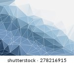 blue abstract polygonal... | Shutterstock .eps vector #278216915