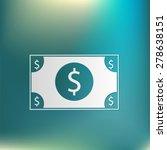 dollar bill. symbol of money | Shutterstock .eps vector #278638151