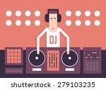 dj and his equipment  dance...   Shutterstock .eps vector #279103235