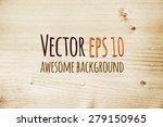 wood texture  vector eps10... | Shutterstock .eps vector #279150965