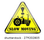 Slow Moving Farm Equipment Sign.