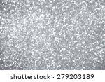silver lights bokeh background  ... | Shutterstock . vector #279203189