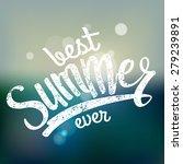 best summer ever. handwriting... | Shutterstock .eps vector #279239891