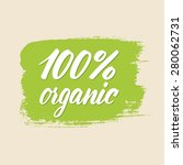 100 per cent organic | Shutterstock .eps vector #280062731