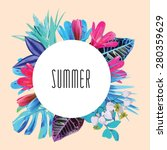 Illustration word summer in a round floral frame tropic flowers. Fashion summer wedding invitation vector print poster | Shutterstock vector #280359629