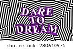 motivation 3d letters dare to... | Shutterstock . vector #280610975