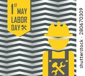 may 1st labor  labour  day... | Shutterstock . vector #280670309