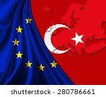 Turkey And European Union Flag...