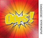 oops    comic speech bubble ... | Shutterstock .eps vector #281034041